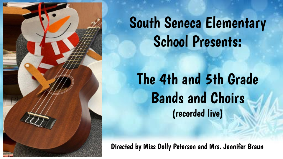 South Seneca Elementary School Band and Choir Perfromances